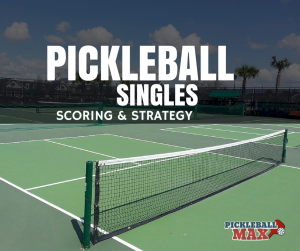 Pickleball Singles Scoring Strategy