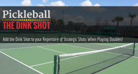 Pickleball Dink Shot — Add this Shot to your Repertoire of Strategic Shots
