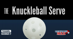 The Pickleball Knuckleball Serve — Be the R.A. Dickey of Pickleball