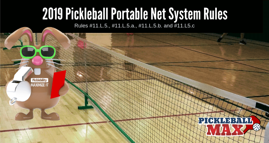 Pickleball Portable Net System Rules - 2019