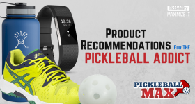 Product Recommendations for the Pickleball Addict