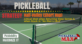 "Pickleball Half-Volley (Short Hop) — Critical Shot when Returning Deep Serves and when Stuck in ""No-Man's Land"""
