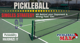 Pickleball Singles Strategy - Hit behind your Opponent