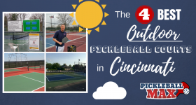 The 4 Best Outdoor Pickleball Courts in Cincinnati