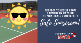 Protect Yourself from Harmful UV Rays on the Pickleball Courts with SAFE Sunscreen