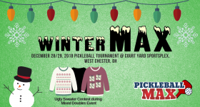 WinterMAX — Holiday Pickleball Tournament in West Chester, Ohio — December 28/29, 2018