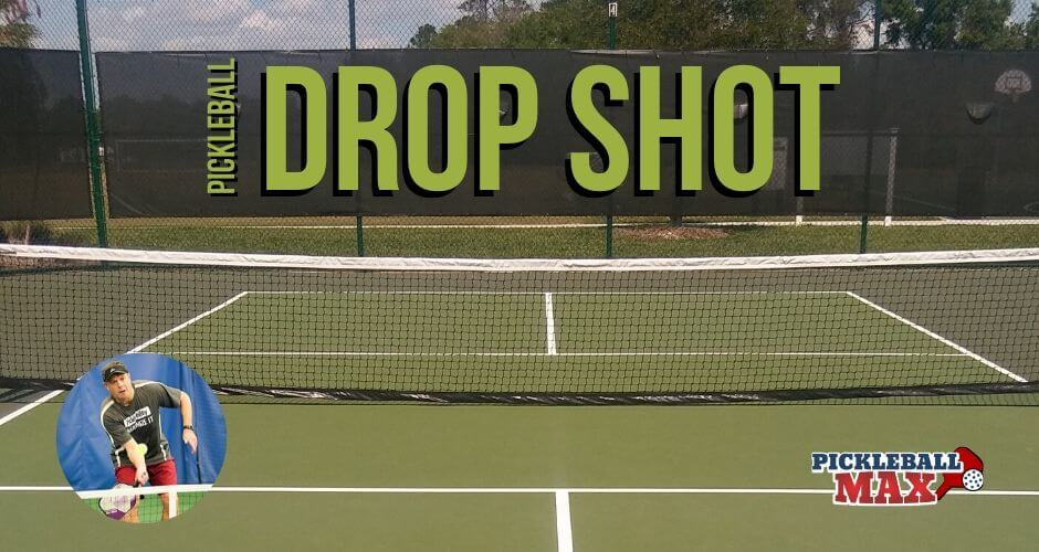 Pickleball Drop Shot