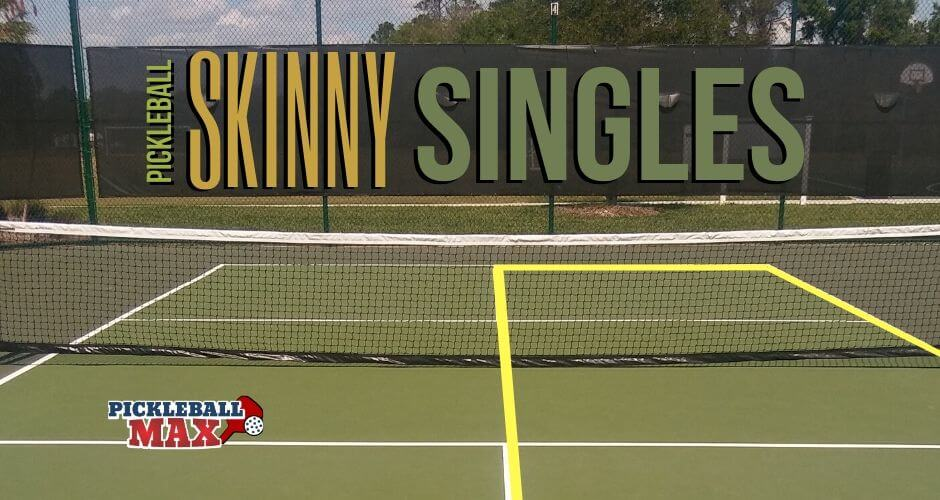 Pickleball Skinny Singles