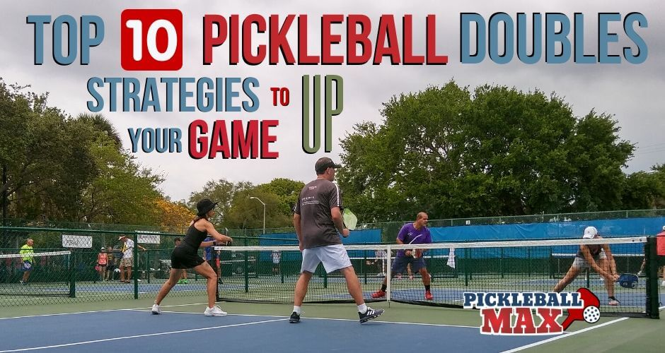 Top10 Pickleball Doubles Strategies