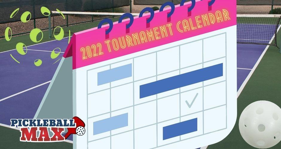 Pickleball Tournament Calendar 2022