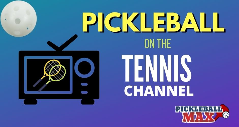 Pickleball on the Tennis Channel